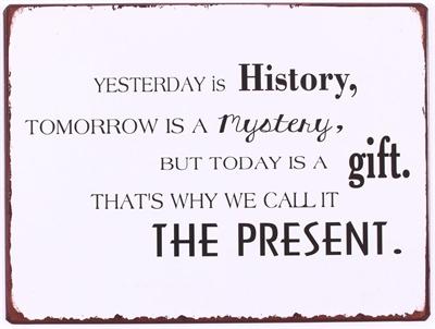 """Emaljeskilt """" Yesterday is history...."""""""