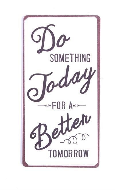 """Magnet 5x10 cm - """"Do something today..."""""""