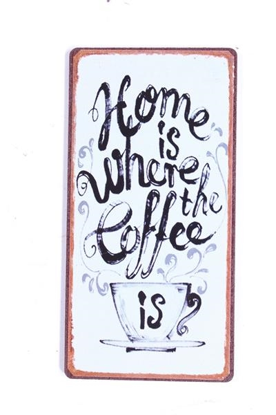"""Magnet 5x10 cm - """"Home is where the coffee is"""""""
