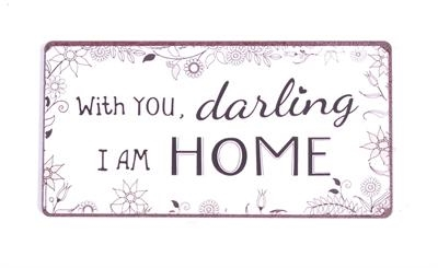 """Magnet 5x10 cm - """"With you darling...."""""""